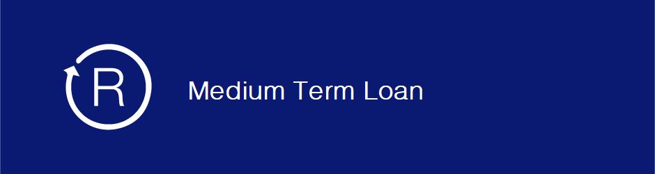 Medium Term Loan
